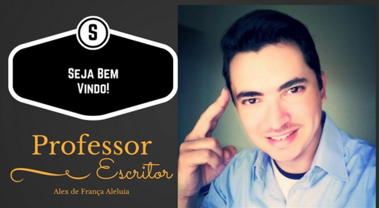 PROFESSOR E ESCRITOR ALEX DE FRANÇA